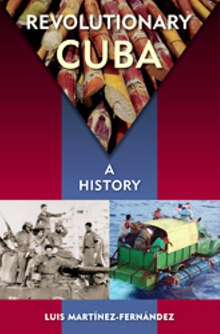Revolutionary Cuba, A History